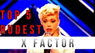 TOP 5 ANGRIEST CONTESTANTS ON X FACTOR!!!