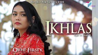 Download Ovhi Firsty - IKHLAS [Official Music Video] Dangdut Pop Terbaru 2020