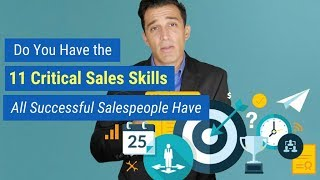 Do You Have the 11 Critical Sales Skills All Successful Salespeople Have
