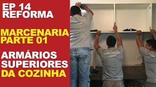 EP 14 - MARCENARIA - OS ARMÁRIOS DA COZINHA PLANEJADA - PARTE 1 thumbnail