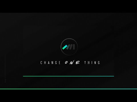Change One Thing Part 2. (01/12/2020)
