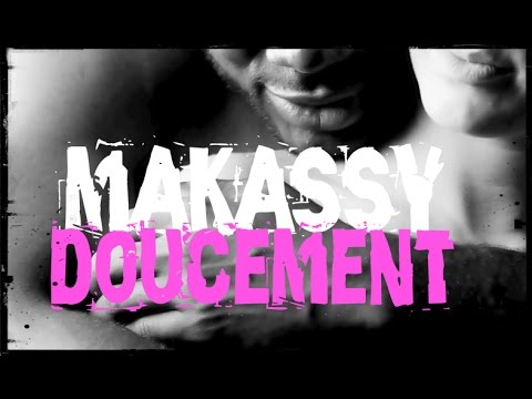 Makassy - Doucement (Clip Officiel) 👻MAKASSYMUSIC👻