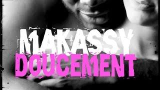 Makassy - Doucement (Clip Officiel)