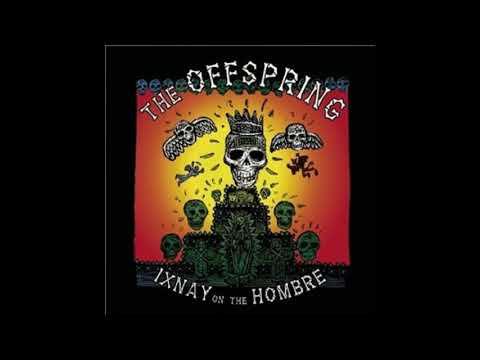 Thе Оffsрring Ixnay On The Hombre (Full Album)