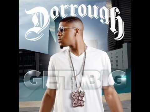 Dorrough feat DJ Drama, Diddy, Yo Gotti, Bun B, Shawty Lo, Wiz Khalifa & Maino - Get Big (Remix)