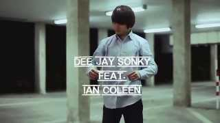 Only you can lift me | Deejay Sonky & Ian Coleen | Release 24.04.2014 | Snippet