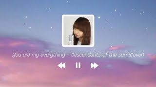 You are my everything - Descendants of the sun (Cover - English Version)