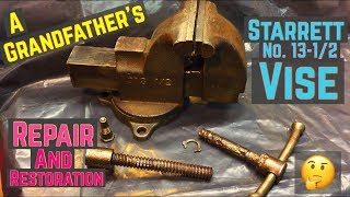 A Grandfather's Starrett Vise Repaired and Restored