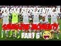 Polska Reprezentacja - Śmieszne Momenty - Part 6 [Eliminacje do Mistrzostw Świata 2018]