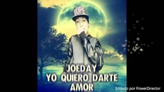 JoeDay Ft Yo Quiero Darte Amor |Reggaeton Romantico| 2016