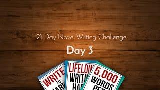 21 Day Novel Writing Challenge: Day 3