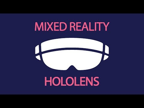 Developing For Mixed Reality With HoloLens And Unity