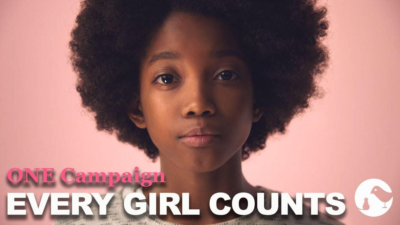 ONE Campaign - Every Girl Counts  |  Commercial Director Lucinda Schreiber | Not To Scale