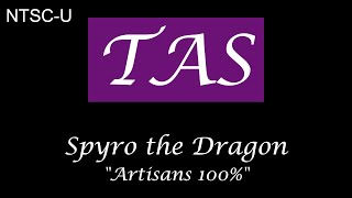 [TAS] Spyro 1 - Artisans 100% in 11:23.066 RTA (First Draft)