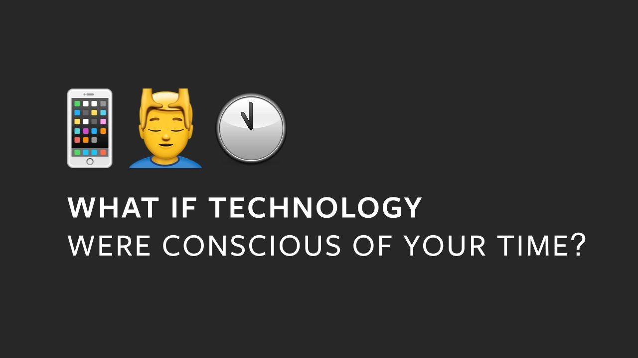 What If Technology Were Conscious Of Your Time?