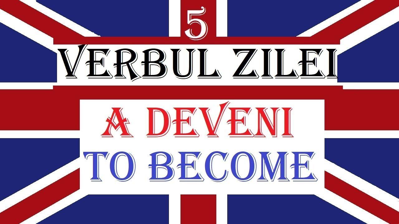 Invata engleza   VERBUL ZILEI 5   TO BECOME - A deveni