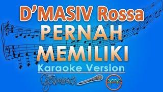 Video D'MASIV Rossa - Pernah Memiliki Feat. David NOAH (Karaoke Lirik Tanpa Vokal) by GMusic download MP3, 3GP, MP4, WEBM, AVI, FLV Agustus 2018