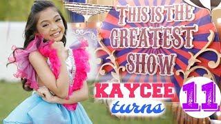 KAYCEE'S 11th BIRTHDAY The GREATEST SHOWMAN Triple Celebration