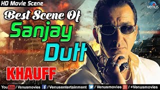Best Scene of Sanjay Dutt | Hindi Movies | Khauff | Bollywood Movie Scene | Sanjay Dutt Movies
