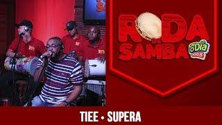 Supera - Tiee (Roda de Samba FM O Dia)