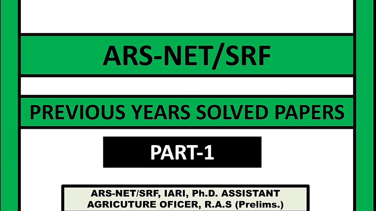 ARS-NET/SRF PREVIOUS YEARS SOLVED QUESTIONS FROM AGRICULTURAL RELATED EXAM