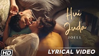 Hui Juda Joell Lyrical Latest Hindi Song 2019