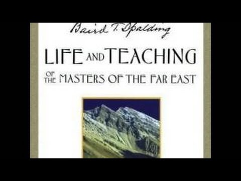Life and Teaching of the Masters of the Far East - Baird T. Spalding | Part 1/3 - Prj new