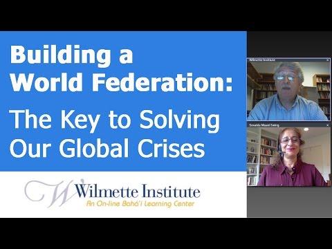 Baha'i Web Talks #10 |Building a World Federation: Solving Our Global Crises |Sovaida Ma'ani Ewing