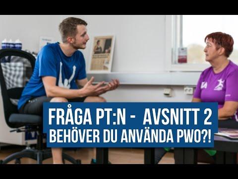 Fråga PT:n avsnitt 2 -  Behöver du använda PWO?!