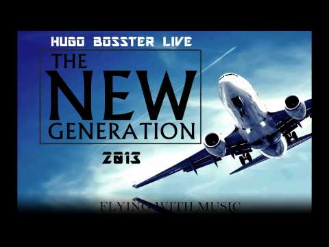 New Generation 2013. Set Flying With Music-Hugo Bosster Power Mix