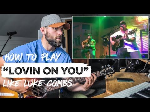 "How To Play ""Lovin' On You"" LIKE LUKE COMBS 