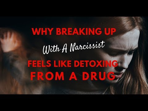 Why Breaking Up With A Narcissist Feels Like Detoxing From A Drug