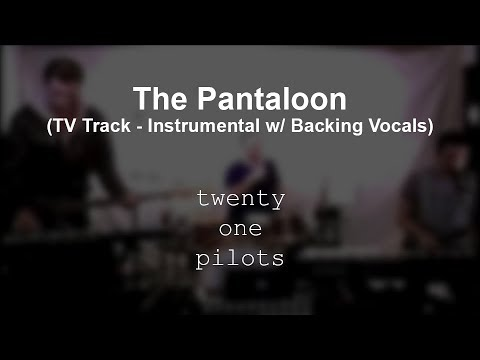 twenty one pilots - The Pantaloon TV Track (Instrumental w/ Backing Vocals)