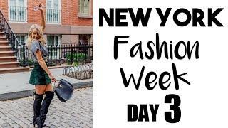 New York Fashion Week | DAY THREE!