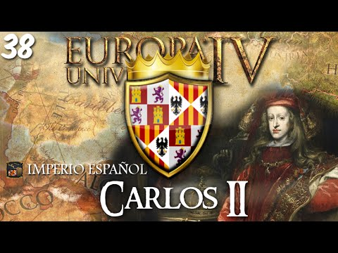 CARLOS II | Hispania Universalis | EUIV | Ep. 38