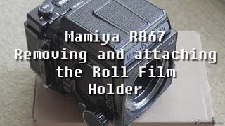 Mamiya RB67 Pro SD (Removing and attaching the Roll Film Holder)