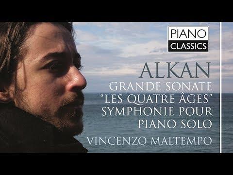 Alkan Grande Sonate, 'Les Quatre Ages' (Full Album) played by Vincenzo Maltempo
