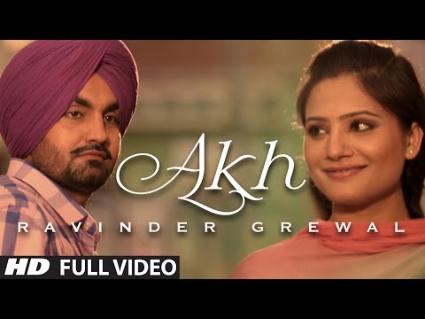 """Akh"" Full Video Song Ravinder Grewal 