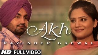 "Video ""Akh"" Full Video Song Ravinder Grewal 