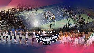Buriram United IceBreaker 2019 EP.11 โชว์เรียกน้ำย่อย ก่อนการแสดง