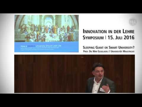 Sleeping Giant or Smart University? // Prof. Dr. Wim Gijselaers, Universität Maastricht