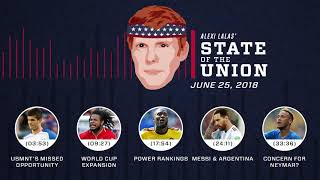 USMNT & FIFA World Cup, Power Rankings   EPISODE 21   ALEXI LALAS' STATE OF THE UNION PODCAST