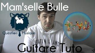 [Guitare] Mam'selle Bulle - Tryo - Tuto avec tablature