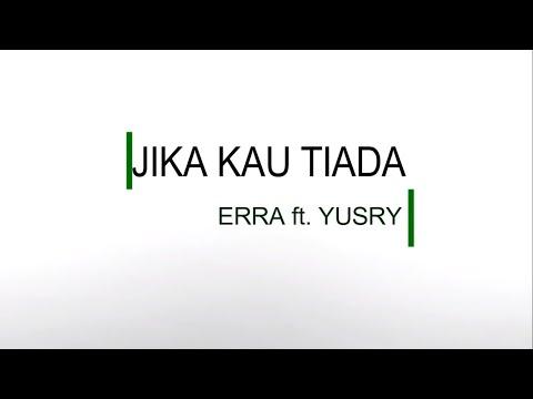 Erra ftYusry - Jika Kau Tiada Lirik