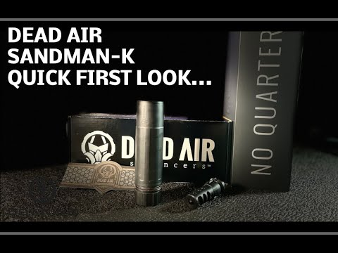 Dead Air Sandman-K, First Quick Look(no shooting)