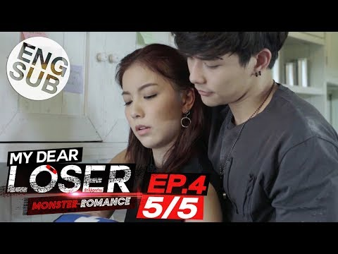 [Eng Sub] My Dear Loser รักไม่เอาถ่าน | ตอน Monster Romance | EP.4 [5/5]