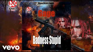 Gage - Badness Stupid (Official Audio)