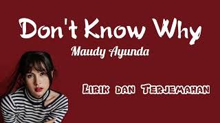 Don't Know Why Lyrics dan Terjemahan (Lagu Terbaru Maudy Ayunda July 2021)