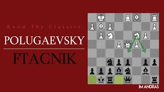 Know thy Classics #5 Polugaevsky-Ftacnik