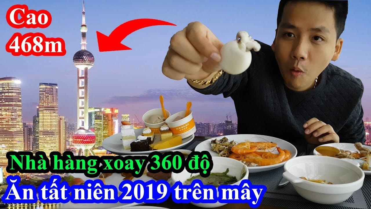 Lần đầu tiên ăn tất niên 2019 trên mây tại nhà hàng xoay 360 độ cao 468m – Tháp cao thứ 3 thế giới